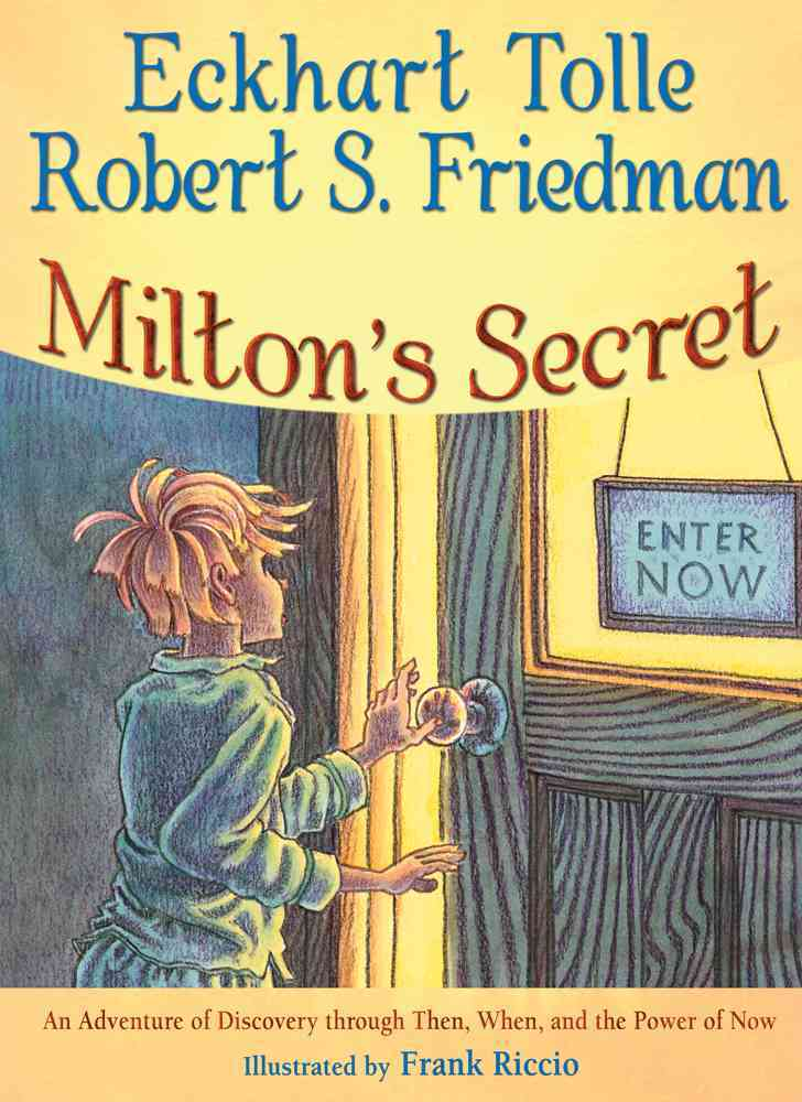 Milton's Secret By Tolle, Eckhart/ Friedman, Robert S./ Riccio, Frank (ILT)
